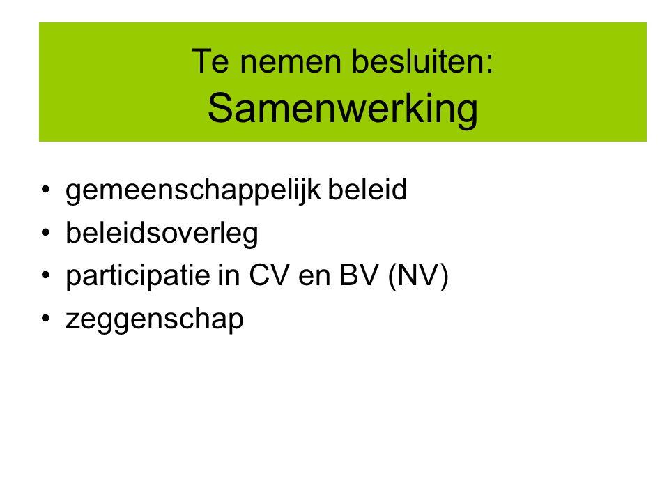 Te nemen besluiten: Samenwerking gemeenschappelijk beleid beleidsoverleg participatie in CV en BV (NV) zeggenschap