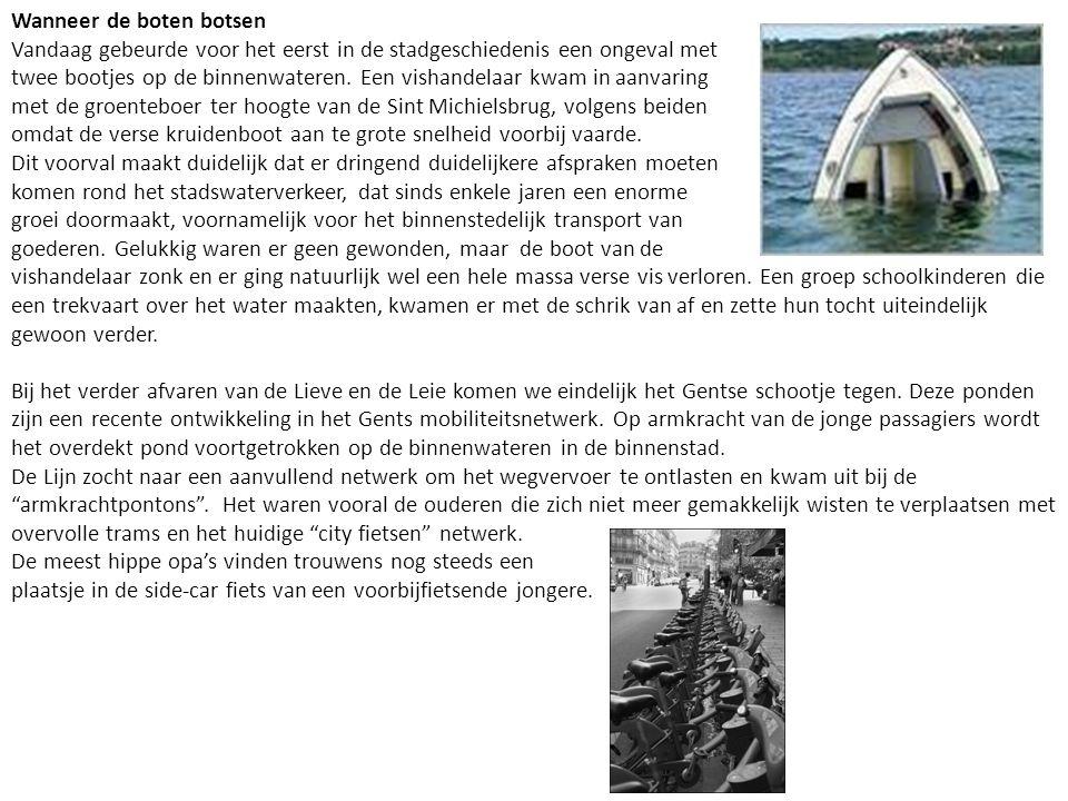Wanneer de boten botsen Vandaag gebeurde voor het eerst in de stadgeschiedenis een ongeval met twee bootjes op de binnenwateren.