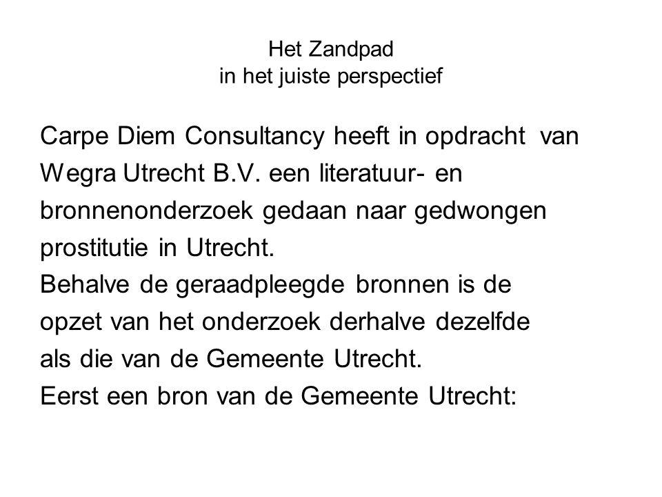 Het Zandpad in het juiste perspectief Carpe Diem Consultancy heeft in opdracht van Wegra Utrecht B.V. een literatuur- en bronnenonderzoek gedaan naar