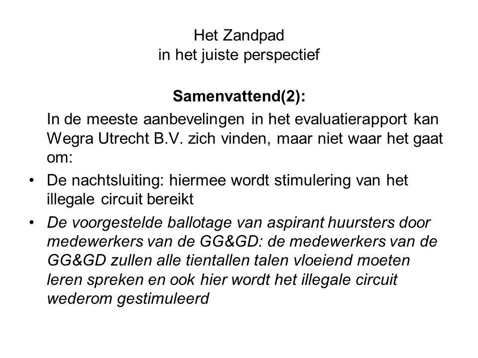Het Zandpad in het juiste perspectief Samenvattend(2): In de meeste aanbevelingen in het evaluatierapport kan Wegra Utrecht B.V. zich vinden, maar nie