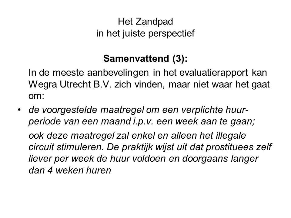 Het Zandpad in het juiste perspectief Samenvattend (3): In de meeste aanbevelingen in het evaluatierapport kan Wegra Utrecht B.V. zich vinden, maar ni