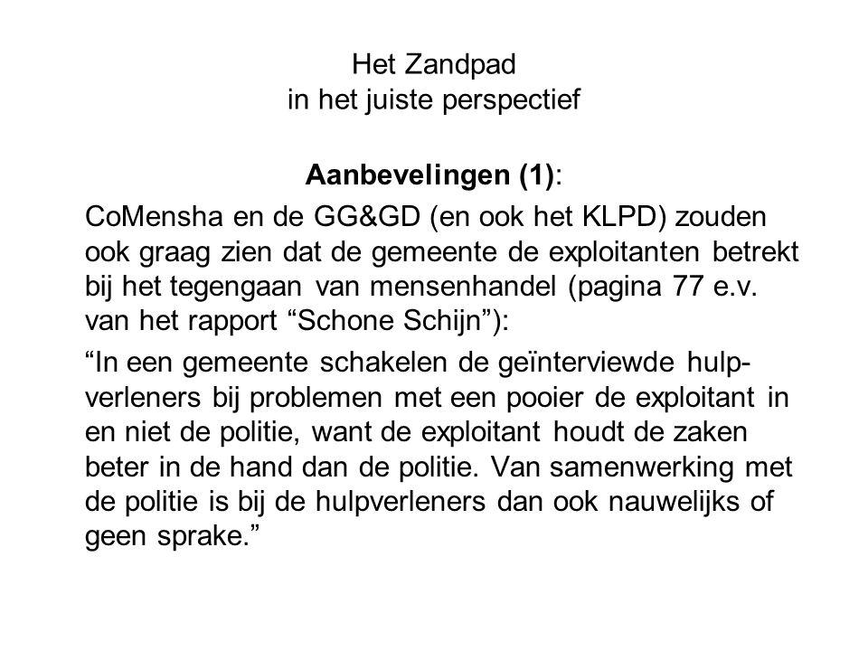 Het Zandpad in het juiste perspectief Aanbevelingen (1): CoMensha en de GG&GD (en ook het KLPD) zouden ook graag zien dat de gemeente de exploitanten