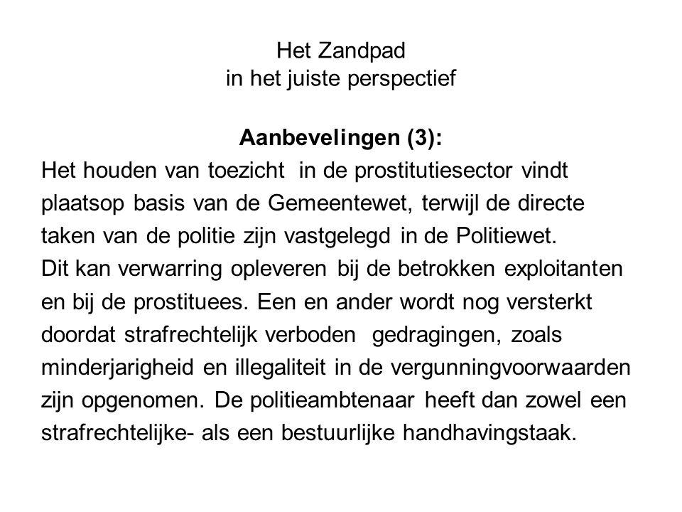 Het Zandpad in het juiste perspectief Aanbevelingen (3): Het houden van toezicht in de prostitutiesector vindt plaatsop basis van de Gemeentewet, terw