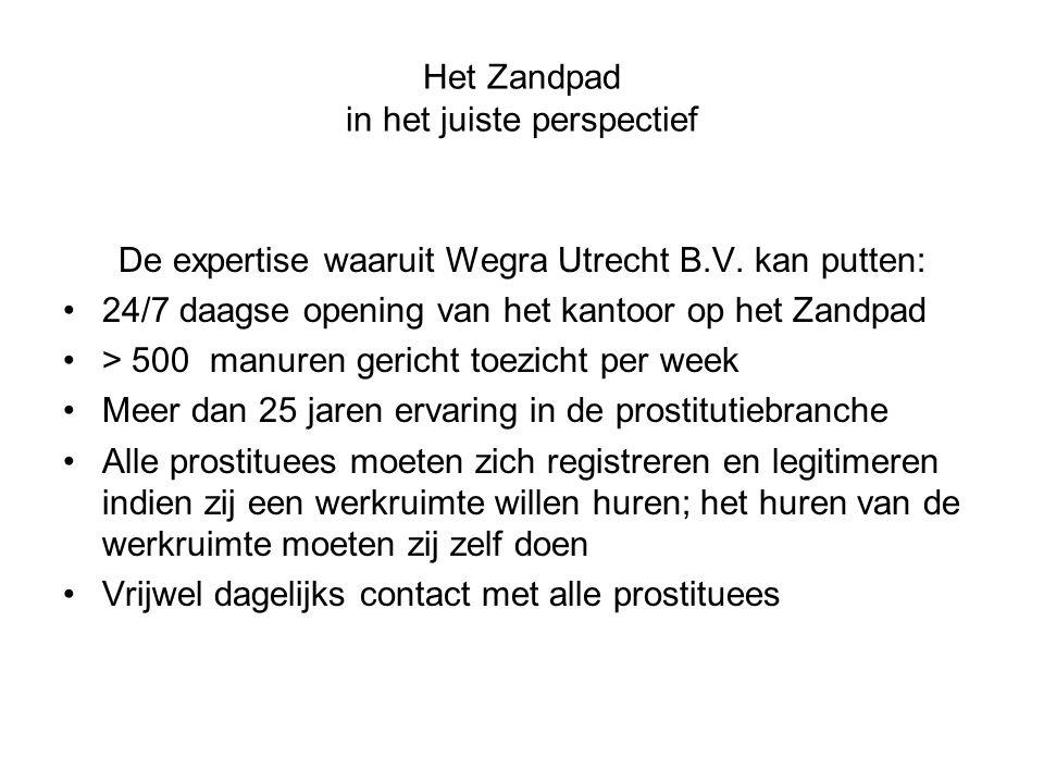 Het Zandpad in het juiste perspectief De expertise waaruit Wegra Utrecht B.V. kan putten: 24/7 daagse opening van het kantoor op het Zandpad > 500 man