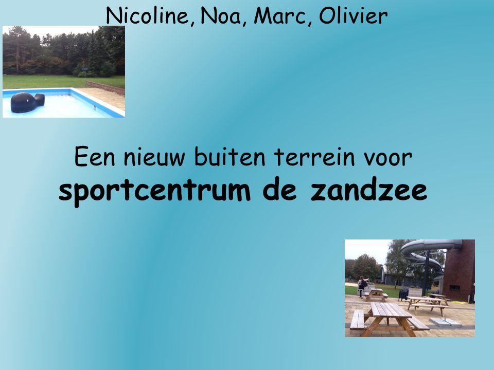 Een nieuw buiten terrein voor sportcentrum de zandzee Nicoline, Noa, Marc, Olivier
