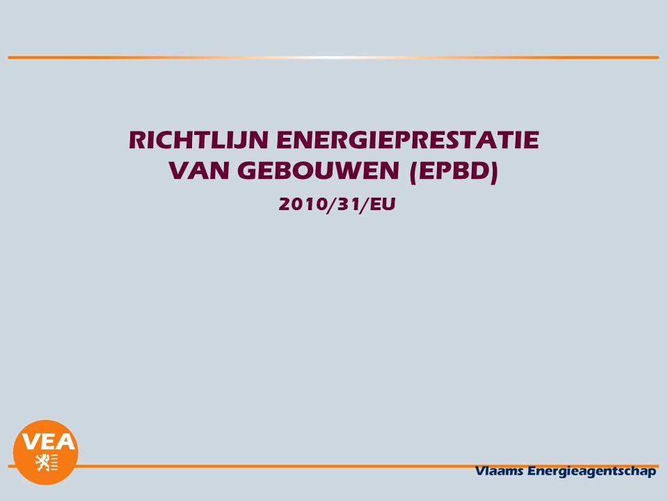 RICHTLIJN ENERGIEPRESTATIE VAN GEBOUWEN (EPBD) 2010/31/EU