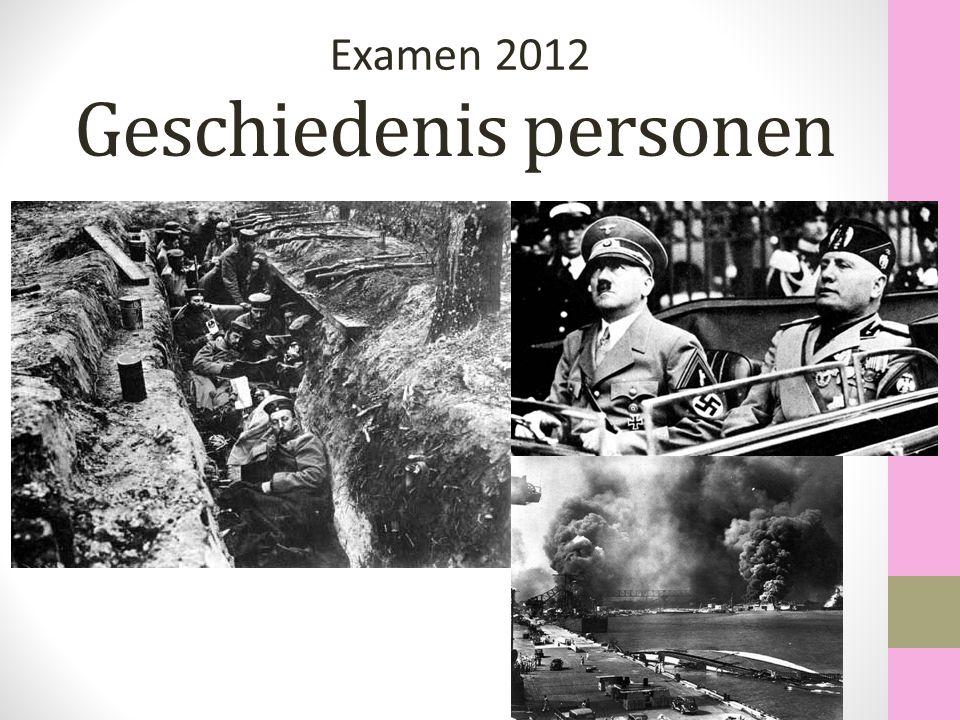 Geschiedenis personen Examen 2012