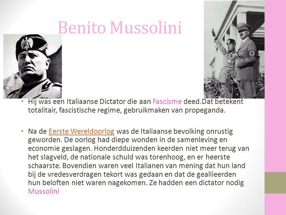 Benito Mussolini Hij was een Italiaanse Dictator die aan Fascisme deed.Dat betekent totalitair, fascistische regime, gebruikmaken van propeganda. Na d