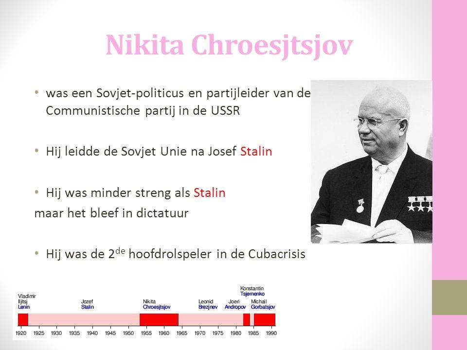Nikita Chroesjtsjov was een Sovjet-politicus en partijleider van de Communistische partij in de USSR Hij leidde de Sovjet Unie na Josef Stalin Hij was