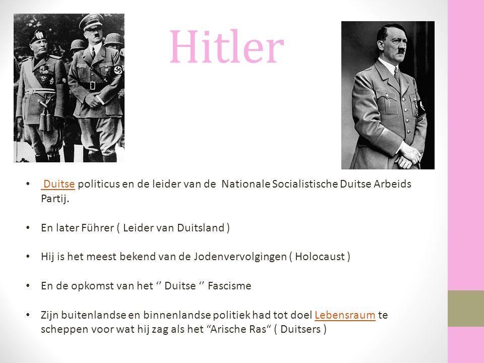 Hitler Duitse politicus en de leider van de Nationale Socialistische Duitse Arbeids Partij. Duitse En later Führer ( Leider van Duitsland ) Hij is het