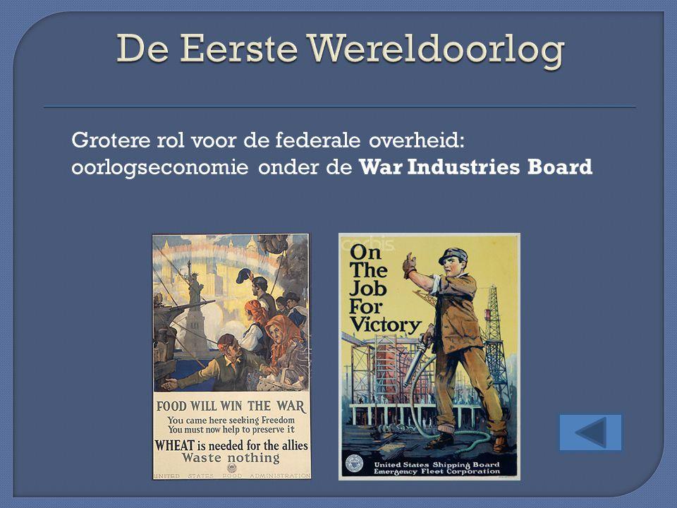 Grotere rol voor de federale overheid: oorlogseconomie onder de War Industries Board