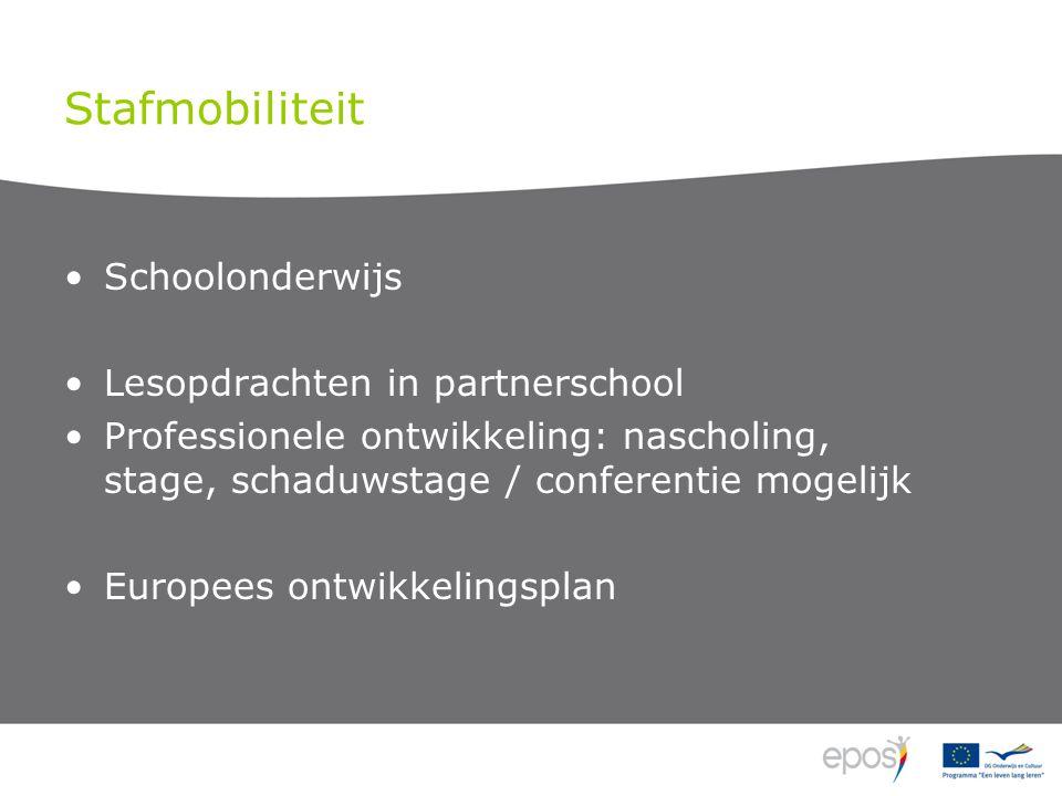 Stafmobiliteit Schoolonderwijs Lesopdrachten in partnerschool Professionele ontwikkeling: nascholing, stage, schaduwstage / conferentie mogelijk Europees ontwikkelingsplan