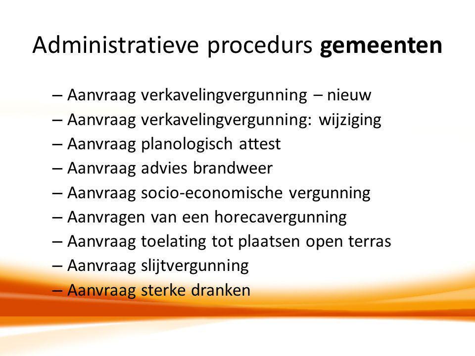 Administratieve procedurs gemeenten – Aanvraag verkavelingvergunning – nieuw – Aanvraag verkavelingvergunning: wijziging – Aanvraag planologisch attes