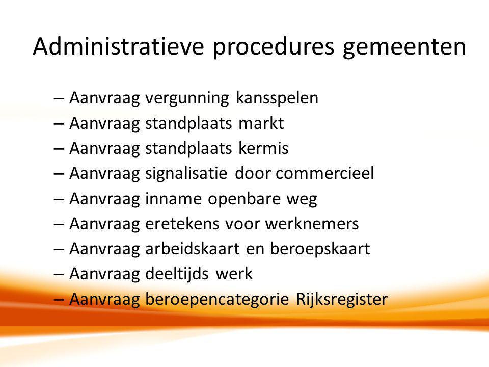 Administratieve procedures gemeenten – Aanvraag vergunning kansspelen – Aanvraag standplaats markt – Aanvraag standplaats kermis – Aanvraag signalisat