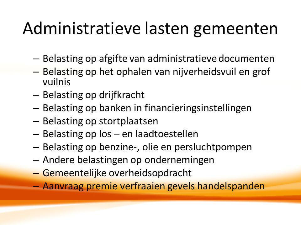 – Belasting op afgifte van administratieve documenten – Belasting op het ophalen van nijverheidsvuil en grof vuilnis – Belasting op drijfkracht – Bela