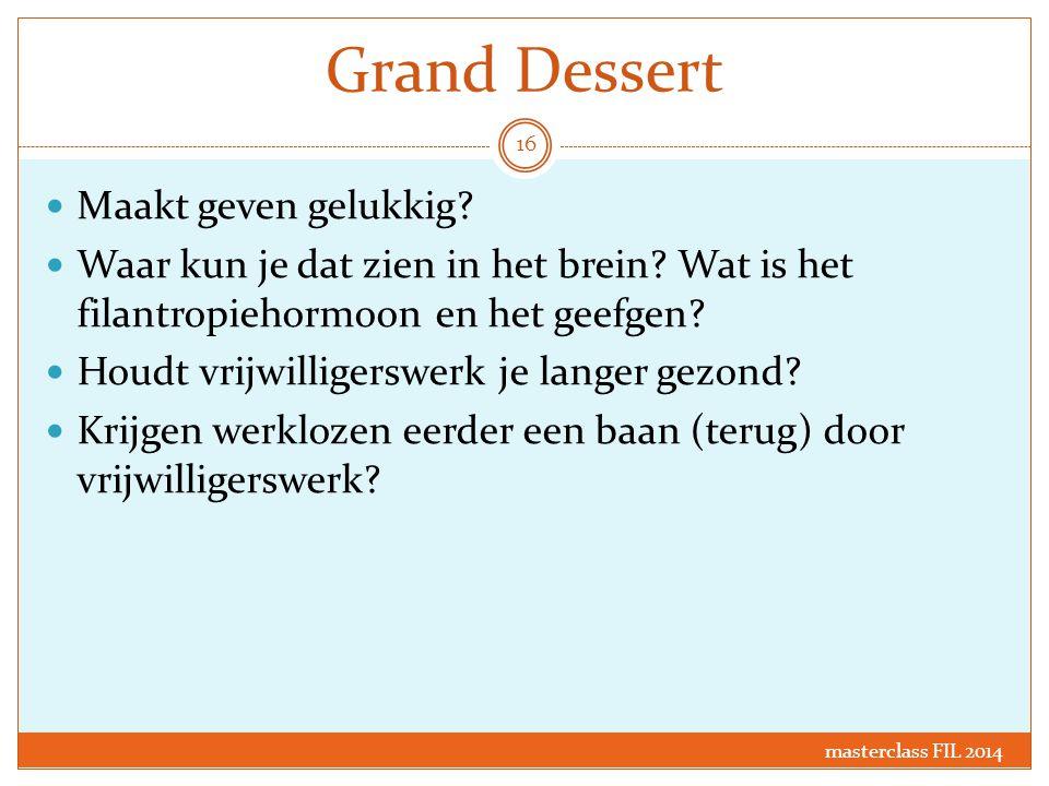 Grand Dessert Maakt geven gelukkig? Waar kun je dat zien in het brein? Wat is het filantropiehormoon en het geefgen? Houdt vrijwilligerswerk je langer