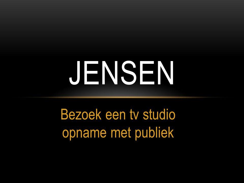 Bezoek een tv studio opname met publiek JENSEN
