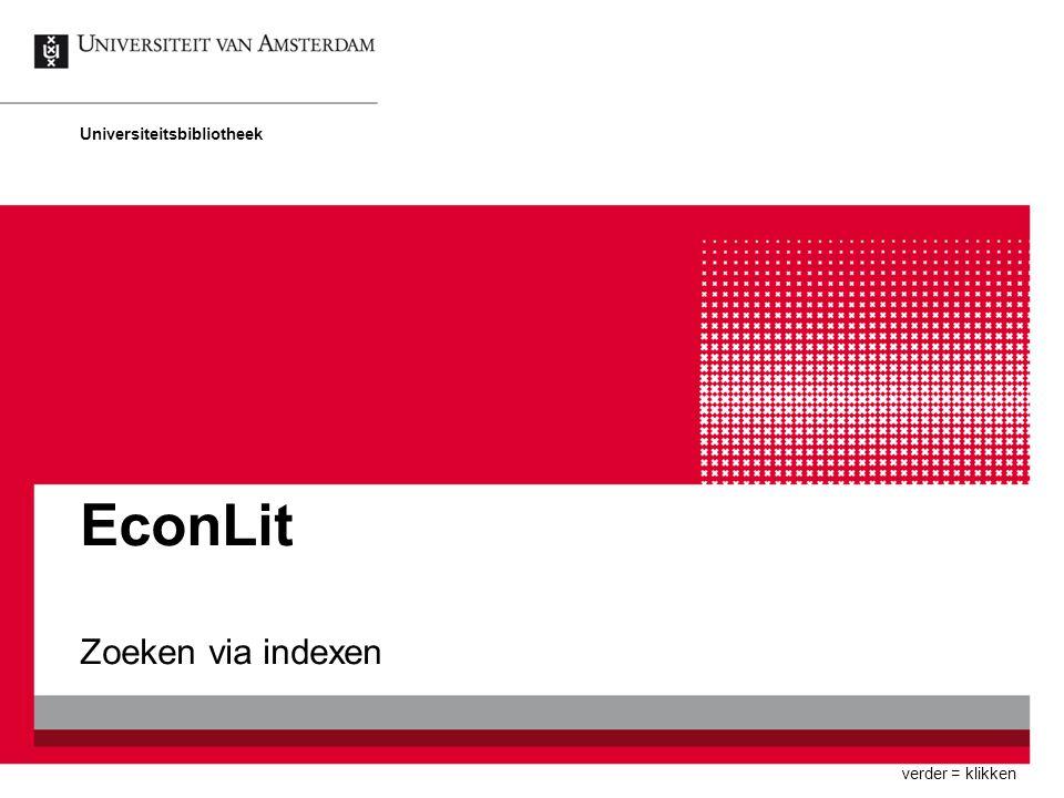EconLit Zoeken via indexen Universiteitsbibliotheek verder = klikken
