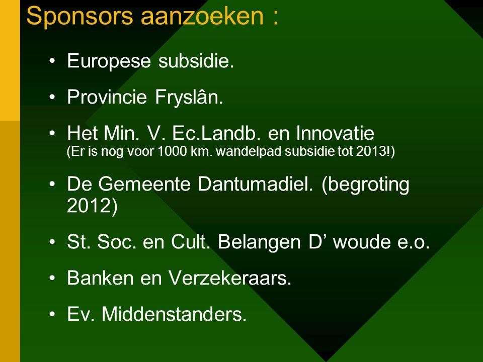 Sponsors aanzoeken : Europese subsidie.Provincie Fryslân.