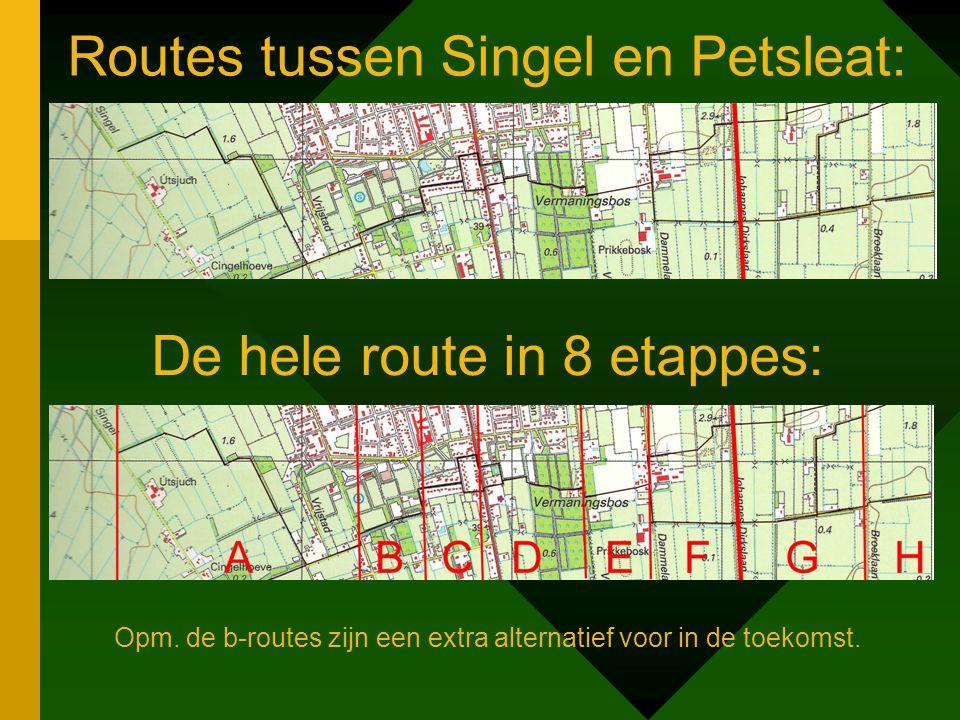 Routes tussen Singel en Petsleat: De hele route in 8 etappes: Opm.
