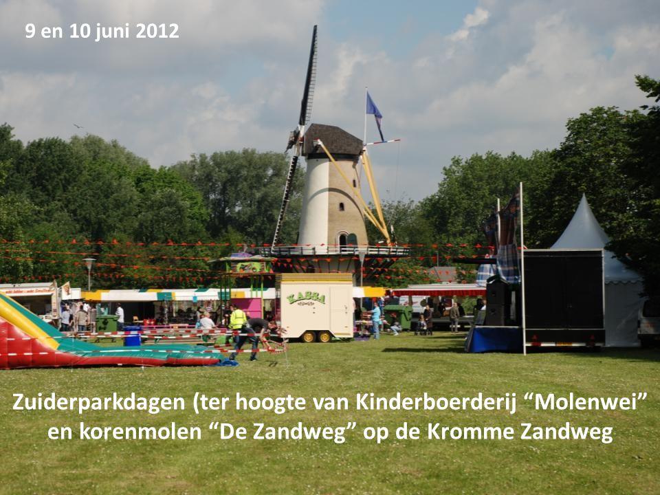 Zuiderparkdagen (ter hoogte van Kinderboerderij Molenwei en korenmolen De Zandweg op de Kromme Zandweg 9 en 10 juni 2012