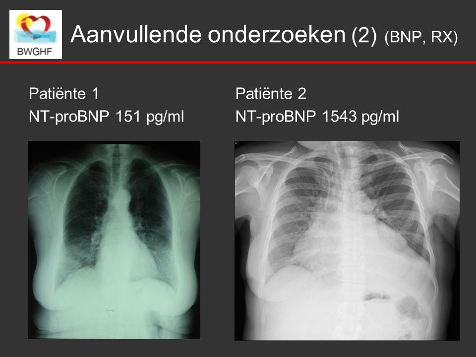 Aanvullende onderzoeken (2) (BNP, RX) Patiënte 1 NT-proBNP 151 pg/ml Patiënte 2 NT-proBNP 1543 pg/ml