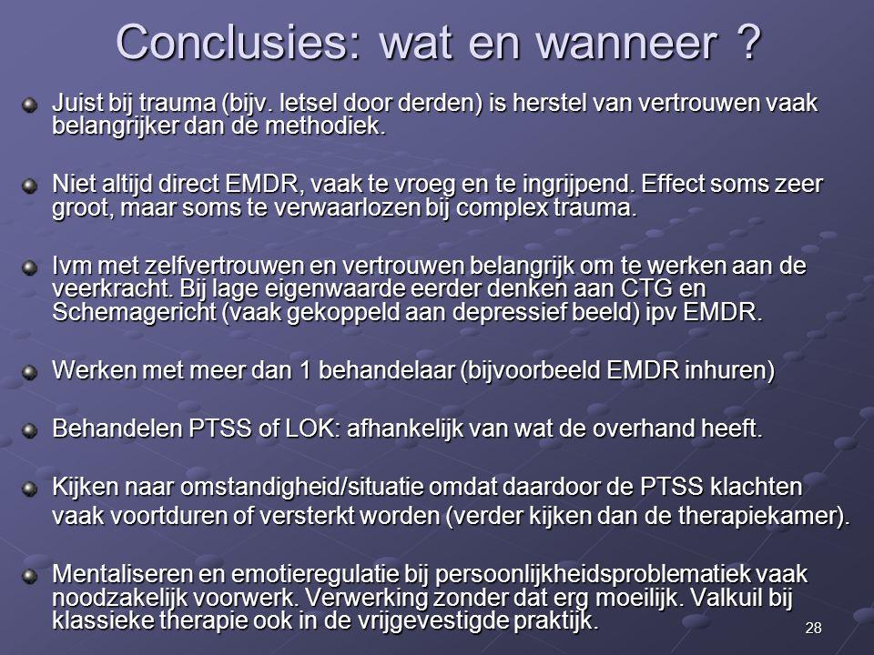 28 Conclusies: wat en wanneer .Juist bij trauma (bijv.