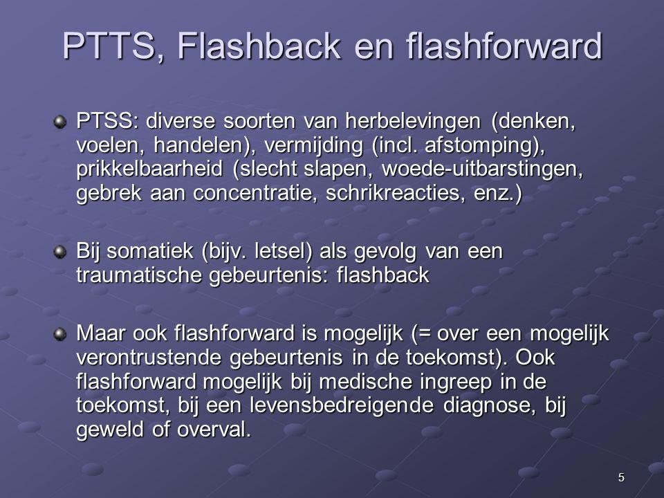 5 PTTS, Flashback en flashforward PTSS: diverse soorten van herbelevingen (denken, voelen, handelen), vermijding (incl.