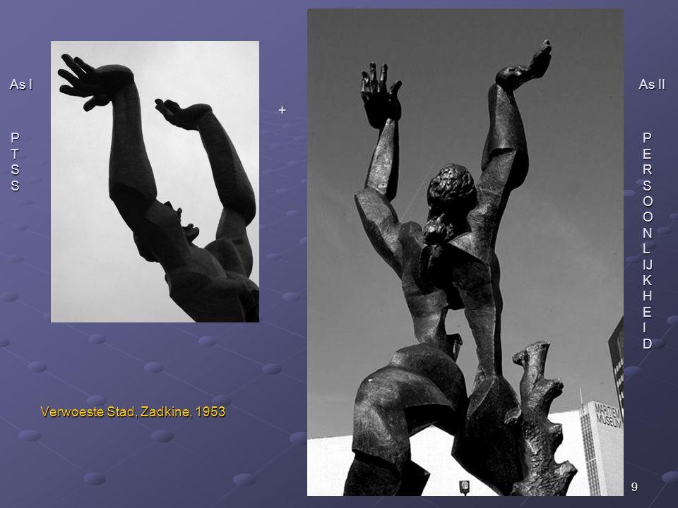 9 As I As II + As I As II + P P P P T E T E S R S R S S S S O O N L IJ IJ K H E I D Verwoeste Stad, Zadkine, 1953 Verwoeste Stad, Zadkine, 1953