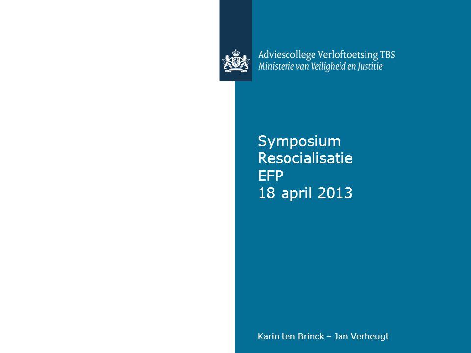 | Symposium Resocialisatie EFP - 18 april 2013 Redenen negatieve adviezen (2) -Risicomanagement niet adequaat, te weinig aandacht voor de belangen van het slachtoffer in het risicomanagement.