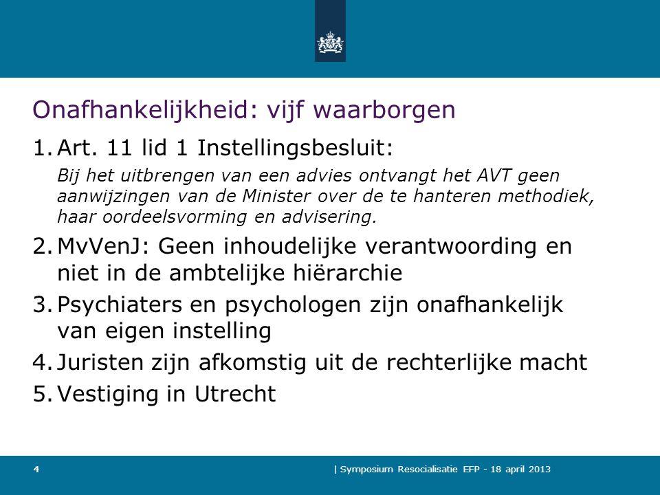| Symposium Resocialisatie EFP - 18 april 2013 15 Conclusie: Doelstelling is behaald: Verlof in de TBS is heel veilig!