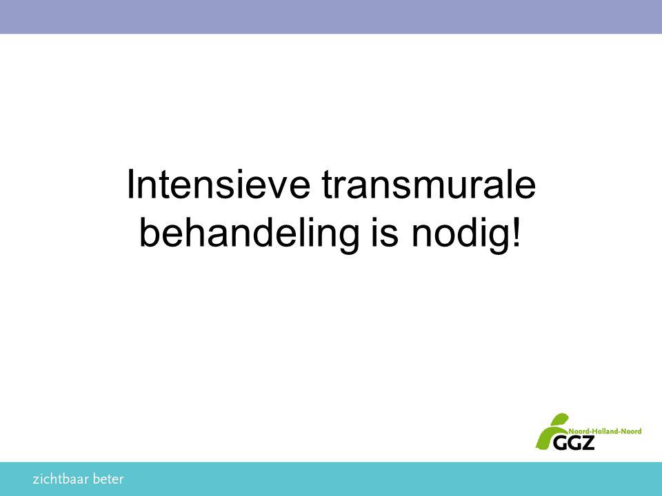 Intensieve transmurale behandeling is nodig!