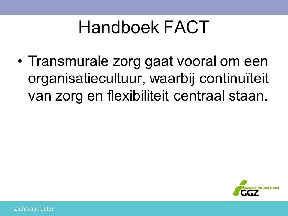 Handboek FACT Transmurale zorg gaat vooral om een organisatiecultuur, waarbij continuïteit van zorg en flexibiliteit centraal staan.