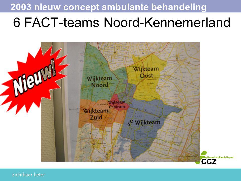 6 FACT-teams Noord-Kennemerland 2003 nieuw concept ambulante behandeling
