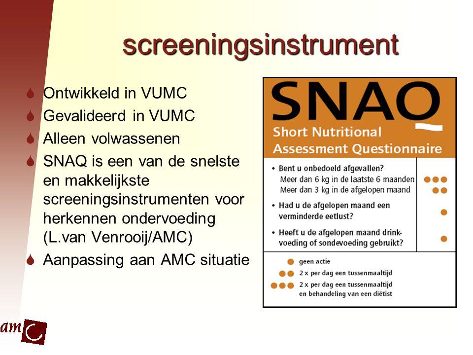 Implementatie van screening op de verpleegafdelingen  Screening dmv SNAQ  behandelplan  Screeningsformulier combinatie met aanvraag voeding  Altijd invullen behalve bij NPO/Nuchter/helder vlb  voedingsassistent direct op de hoogte van behoefte aan voeding  Consult diëtist bij ondervoeding