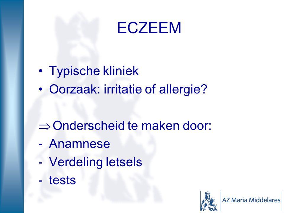 ECZEEM Typische kliniek Oorzaak: irritatie of allergie.