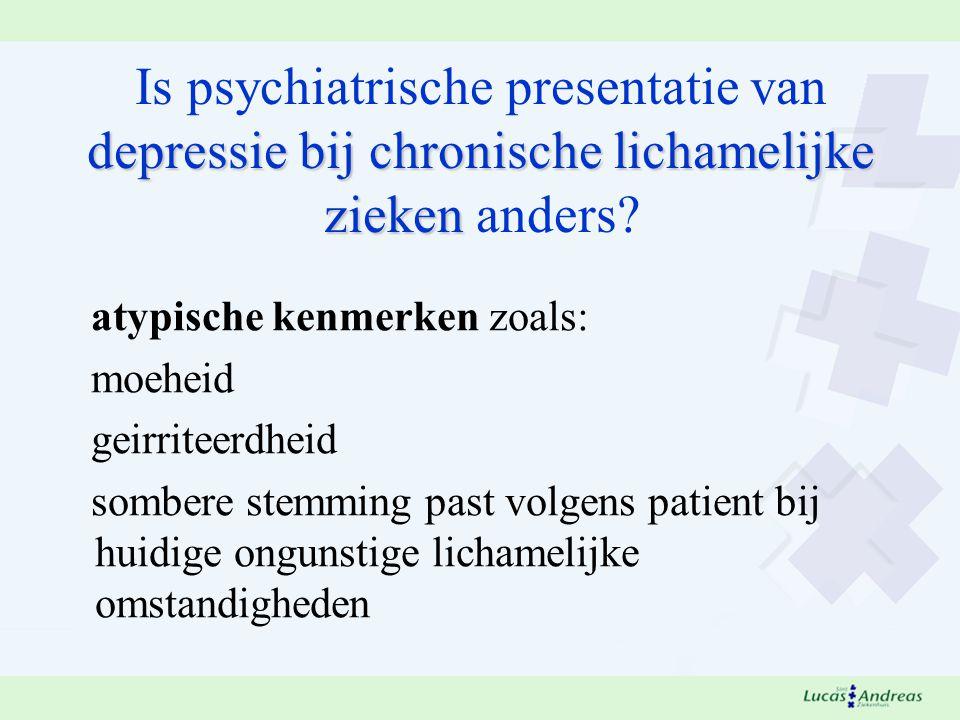 depressie bij chronische lichamelijke zieken Is psychiatrische presentatie van depressie bij chronische lichamelijke zieken anders.