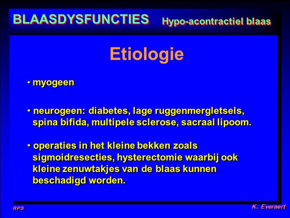 RPS K. Everaert myogeen neurogeen: diabetes, lage ruggenmergletsels, spina bifida, multipele sclerose, sacraal lipoom. operaties in het kleine bekken