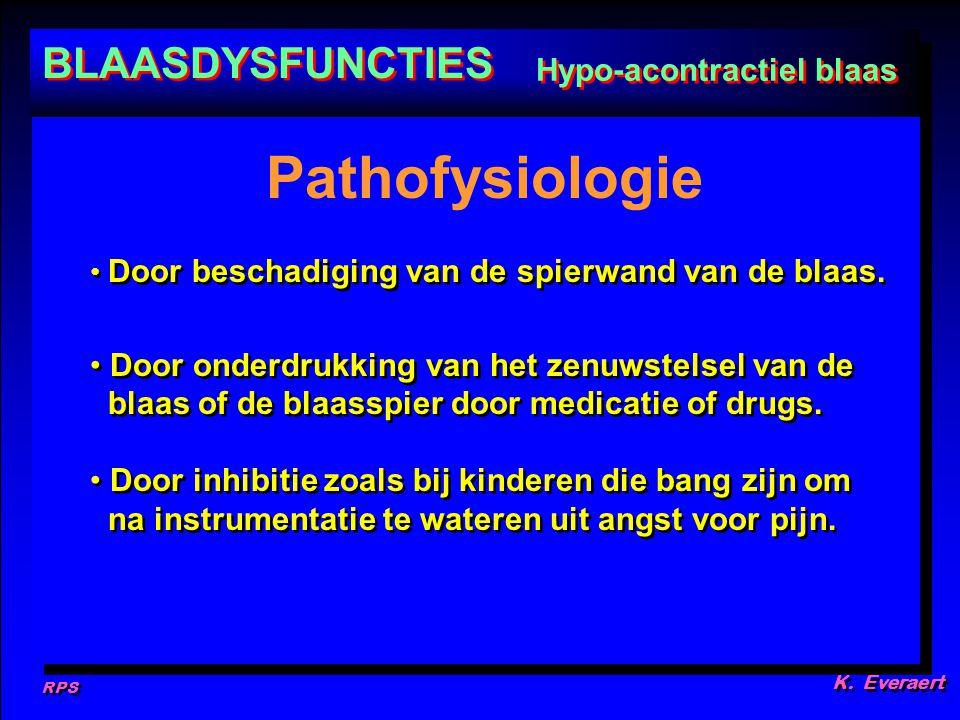 RPS K. Everaert Door beschadiging van de spierwand van de blaas. Door onderdrukking van het zenuwstelsel van de blaas of de blaasspier door medicatie