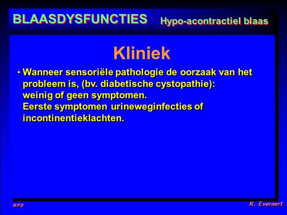 RPS K. Everaert Wanneer sensoriële pathologie de oorzaak van het probleem is, (bv. diabetische cystopathie): weinig of geen symptomen. Eerste symptome