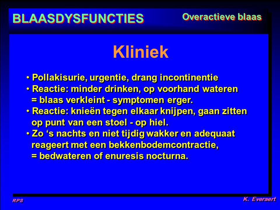 RPS K. Everaert Pollakisurie, urgentie, drang incontinentie Reactie: minder drinken, op voorhand wateren = blaas verkleint - symptomen erger. Reactie: