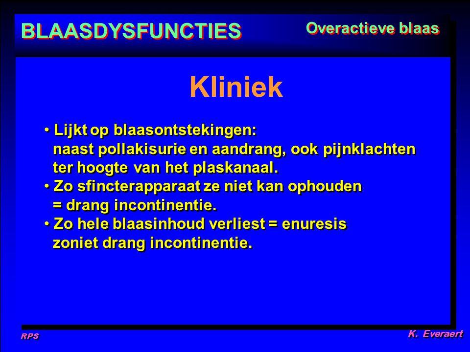 RPS K. Everaert Lijkt op blaasontstekingen: naast pollakisurie en aandrang, ook pijnklachten ter hoogte van het plaskanaal. Zo sfincterapparaat ze nie