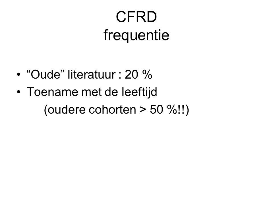"""CFRD frequentie """"Oude"""" literatuur : 20 % Toename met de leeftijd (oudere cohorten > 50 %!!)"""