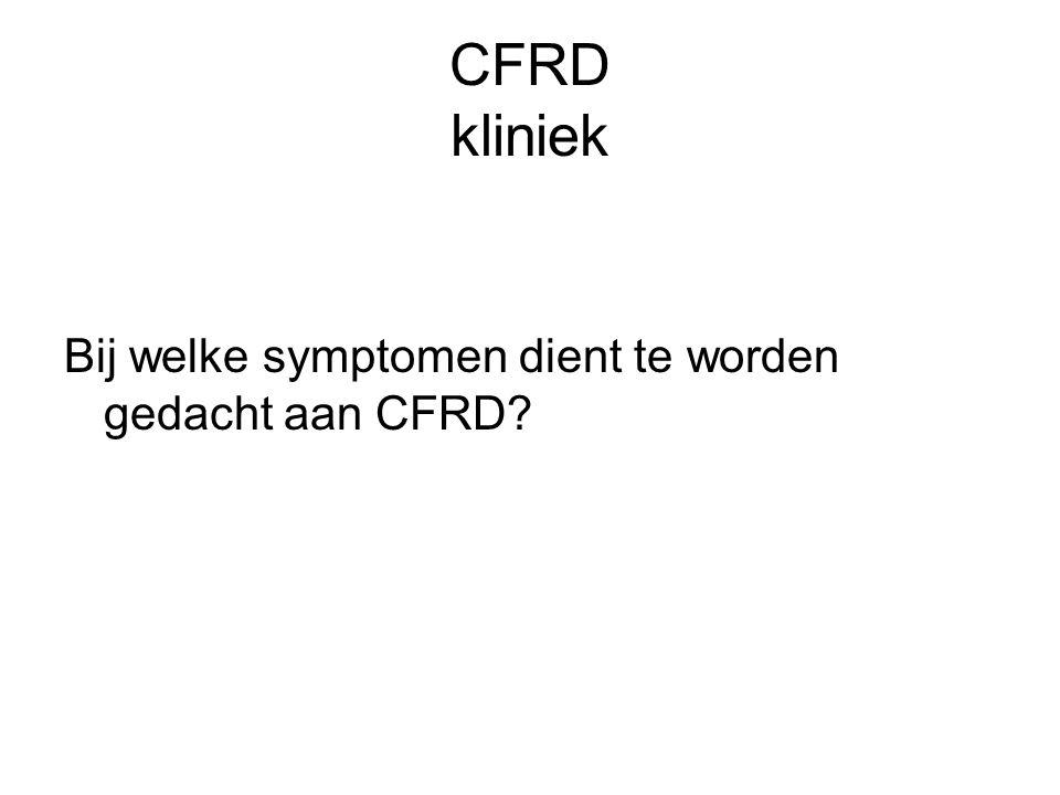 CFRD kliniek Gewichtsverlies Toename frequentie lwi Onbegrepen daling longfunctie Zelden: polyurie, polydipsie (geen ketoacidosis)