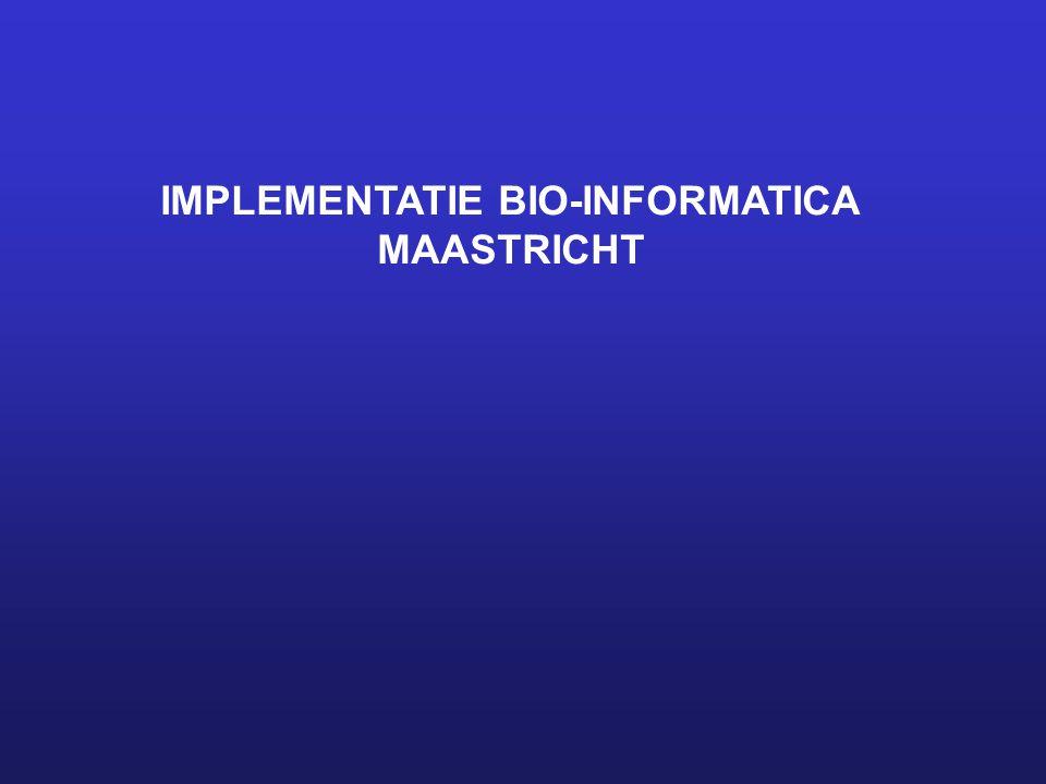 IMPLEMENTATIE BIO-INFORMATICA MAASTRICHT