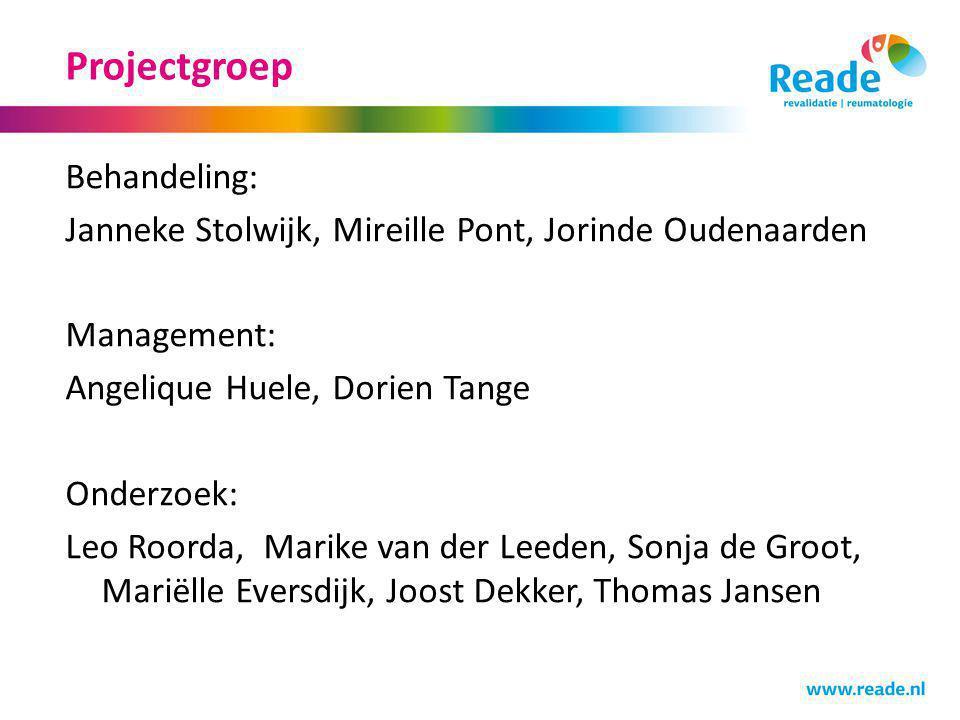Projectgroep Behandeling: Janneke Stolwijk, Mireille Pont, Jorinde Oudenaarden Management: Angelique Huele, Dorien Tange Onderzoek: Leo Roorda, Marike