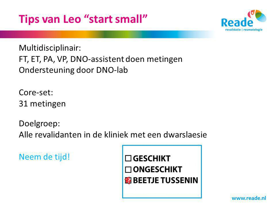 """Tips van Leo """"start small"""" Multidisciplinair: FT, ET, PA, VP, DNO-assistent doen metingen Ondersteuning door DNO-lab Core-set: 31 metingen Doelgroep:"""