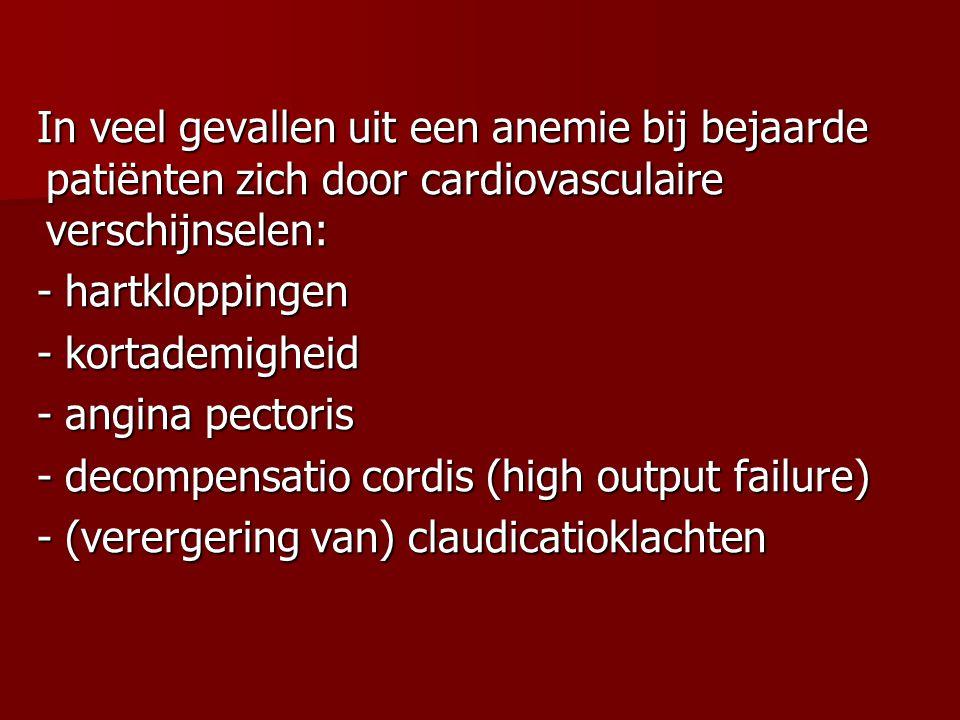 In veel gevallen uit een anemie bij bejaarde patiënten zich door cardiovasculaire verschijnselen: In veel gevallen uit een anemie bij bejaarde patiënt