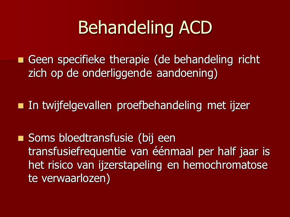 Behandeling ACD Geen specifieke therapie (de behandeling richt zich op de onderliggende aandoening) Geen specifieke therapie (de behandeling richt zic