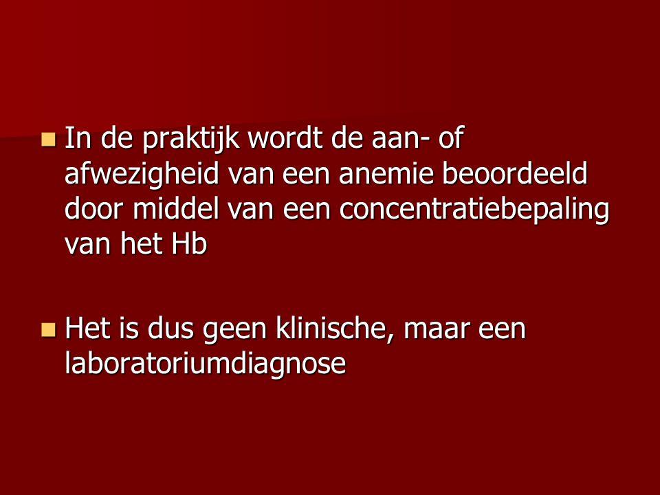 Het diagnostisch kompas stelt dat in de praktijk in Nederland als afkappunten voor het Hb 8.5 mmol/l bij mannen en 7.5 mmol/l bij vrouwen worden gehanteerd (conform de door de WHO in 1968 gestelde ondergrenzen) Het diagnostisch kompas stelt dat in de praktijk in Nederland als afkappunten voor het Hb 8.5 mmol/l bij mannen en 7.5 mmol/l bij vrouwen worden gehanteerd (conform de door de WHO in 1968 gestelde ondergrenzen)